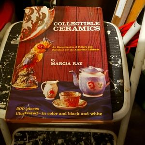 Collectible Ceramics Hardcover Book By Marcia Ray